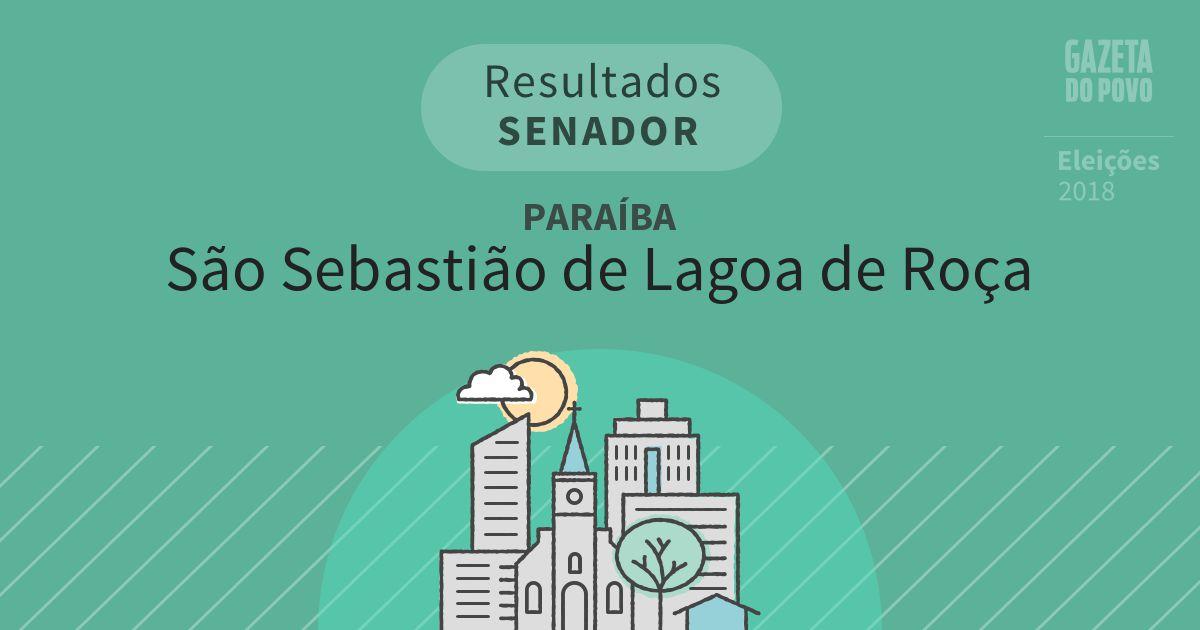 Resultados para Senador na Paraíba em São Sebastião de Lagoa de Roça (PB)