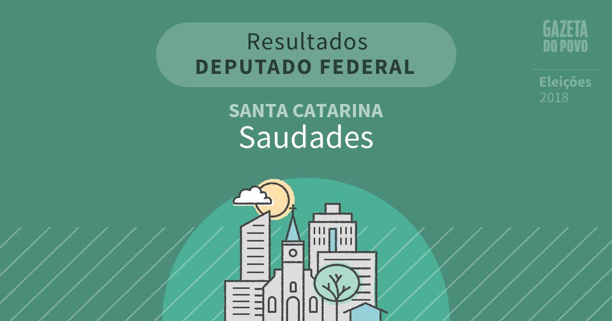 Resultados para Deputado Federal em Santa Catarina em Saudades (SC)