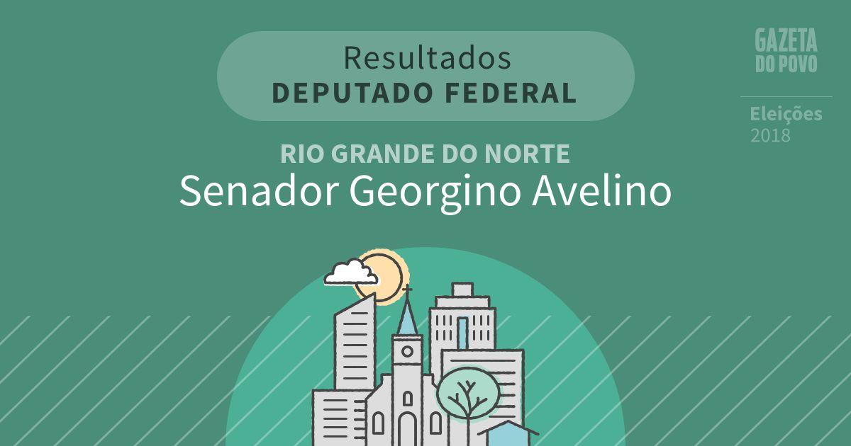 Resultados para Deputado Federal no Rio Grande do Norte em Senador Georgino Avelino (RN)