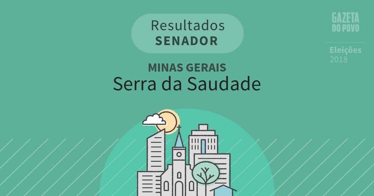 Resultados para Senador em Minas Gerais em Serra da Saudade (MG)