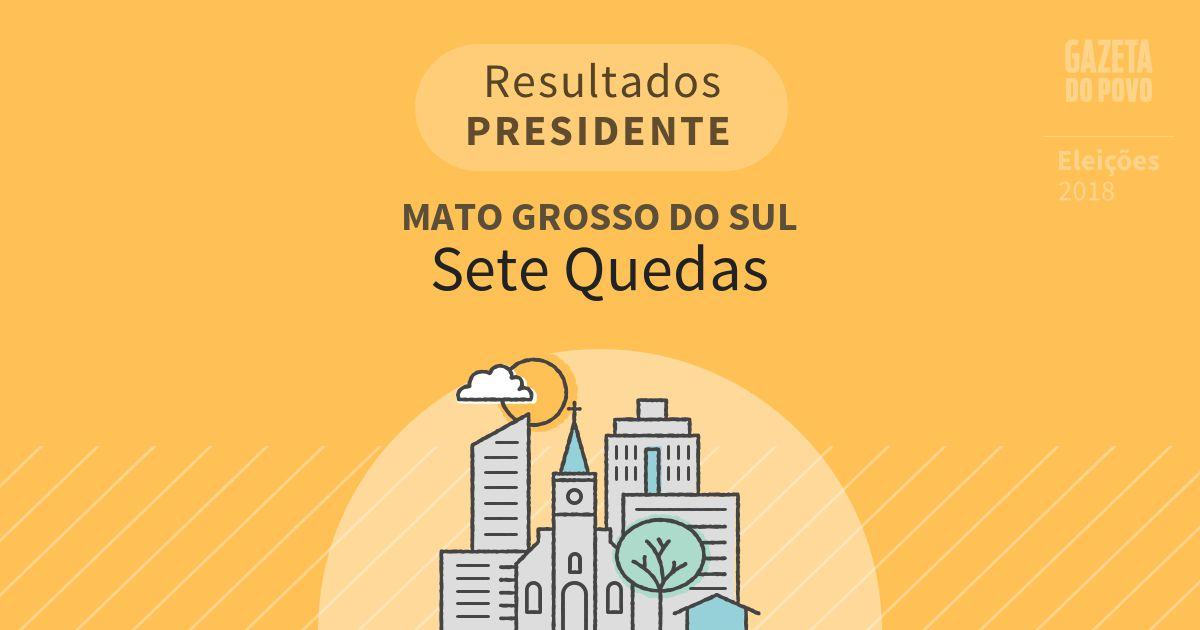 Resultados para Presidente no Mato Grosso do Sul em Sete Quedas (MS)