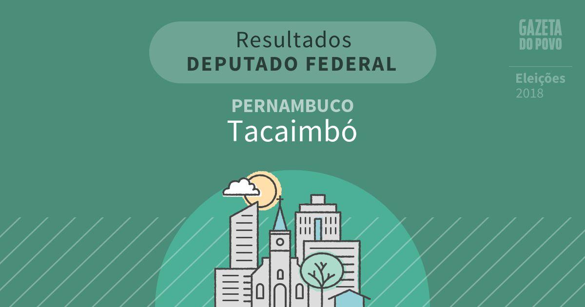 Resultados para Deputado Federal em Pernambuco em Tacaimbó (PE)