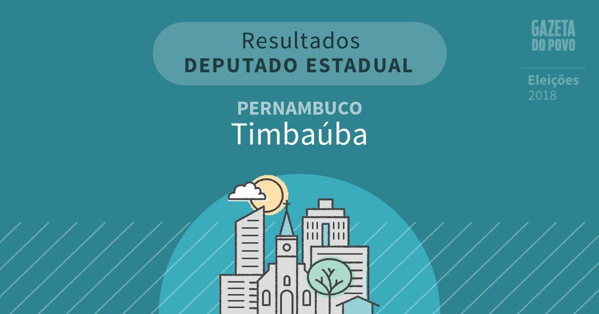 Resultados para Deputado Estadual em Pernambuco em Timbaúba (PE)