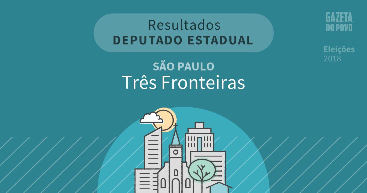 Resultados para Deputado Estadual em São Paulo em Três Fronteiras (SP)