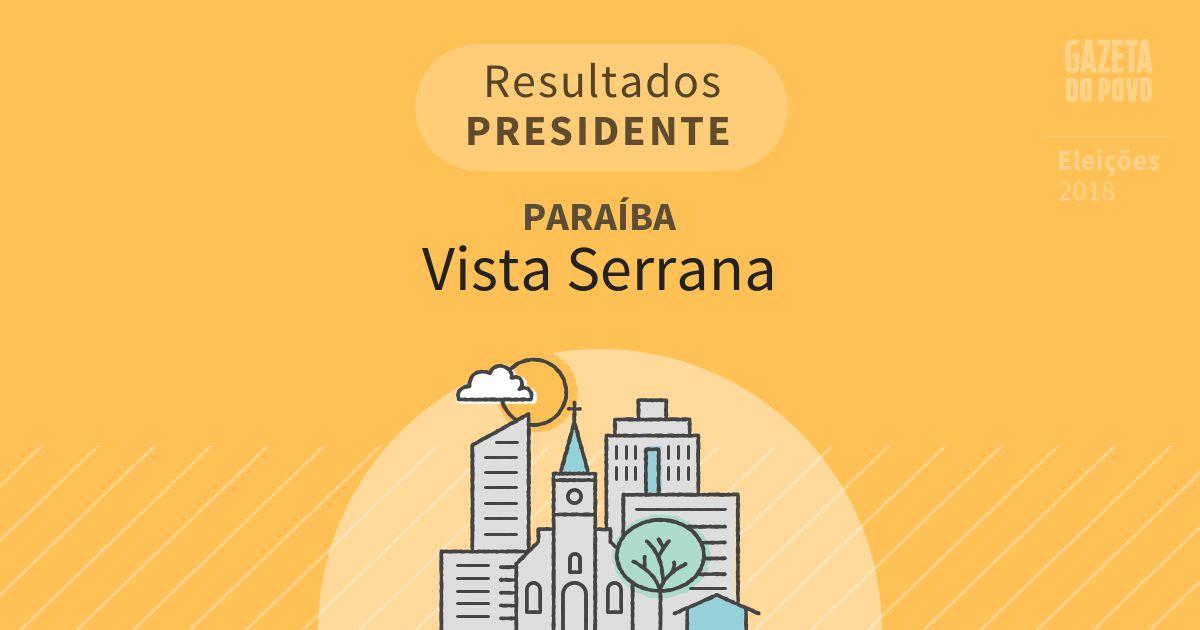 Resultados para Presidente na Paraíba em Vista Serrana (PB)
