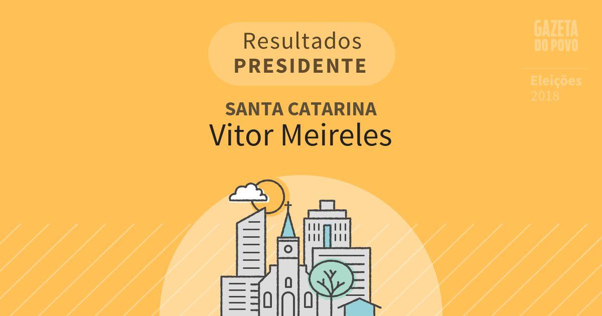 Resultados para Presidente em Santa Catarina em Vitor Meireles (SC)