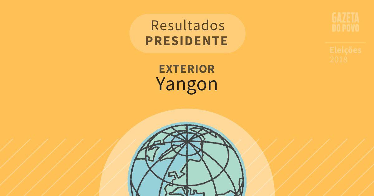 Resultados para Presidente no Exterior em Yangon (Exterior)