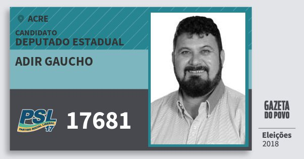 Santinho Adir Gaucho 17681 (PSL) Deputado Estadual | Acre | Eleições 2018