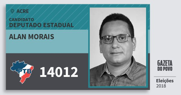 Santinho Alan Morais 14012 (PTB) Deputado Estadual | Acre | Eleições 2018