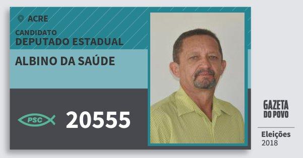 Santinho Albino da Saúde 20555 (PSC) Deputado Estadual | Acre | Eleições 2018