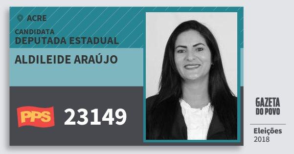Santinho Aldileide Araújo 23149 (PPS) Deputada Estadual | Acre | Eleições 2018