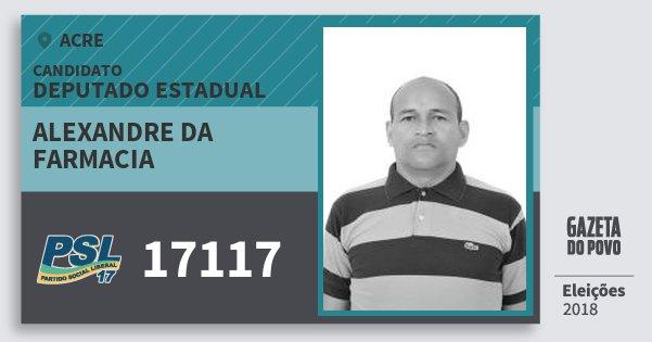 Santinho Alexandre da Farmacia 17117 (PSL) Deputado Estadual | Acre | Eleições 2018