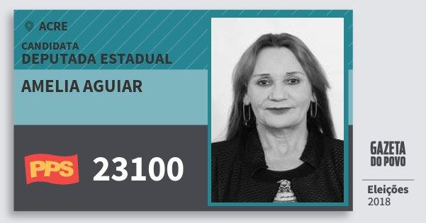 Santinho Amelia Aguiar 23100 (PPS) Deputada Estadual | Acre | Eleições 2018