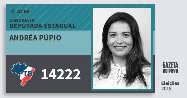 Santinho Andréa Púpio 14222 (PTB) Deputada Estadual | Acre | Eleições 2018