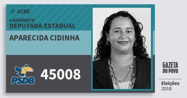 Santinho Aparecida Cidinha 45008 (PSDB) Deputada Estadual | Acre | Eleições 2018