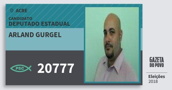 Santinho Arland Gurgel 20777 (PSC) Deputado Estadual | Acre | Eleições 2018
