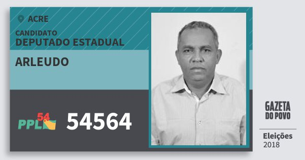 Santinho Arleudo 54564 (PPL) Deputado Estadual | Acre | Eleições 2018