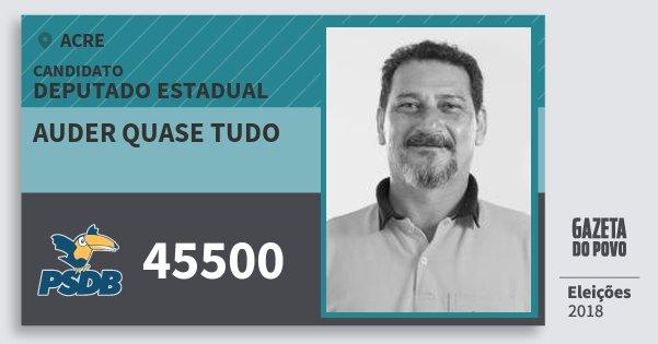 Santinho Auder Quase Tudo 45500 (PSDB) Deputado Estadual | Acre | Eleições 2018