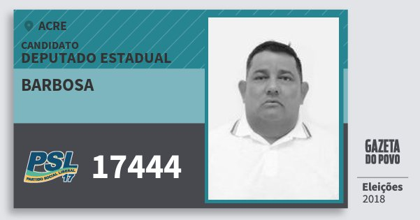 Santinho Barbosa 17444 (PSL) Deputado Estadual | Acre | Eleições 2018