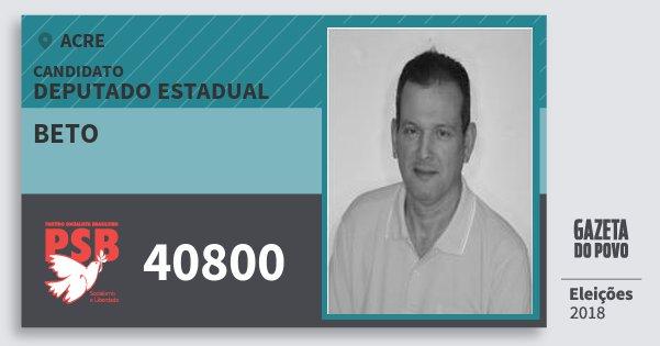 Santinho Beto 40800 (PSB) Deputado Estadual | Acre | Eleições 2018