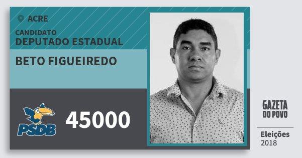 Santinho Beto Figueiredo 45000 (PSDB) Deputado Estadual | Acre | Eleições 2018