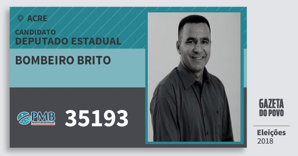Santinho Bombeiro Brito 35193 (PMB) Deputado Estadual | Acre | Eleições 2018