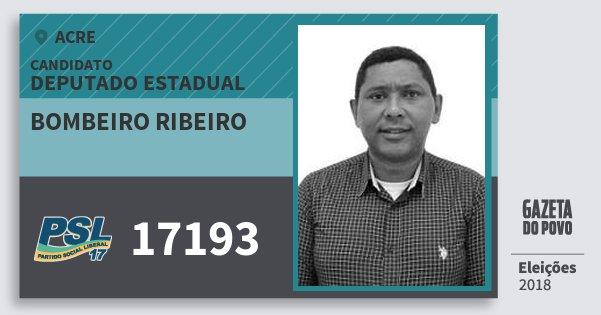 Santinho Bombeiro Ribeiro 17193 (PSL) Deputado Estadual | Acre | Eleições 2018