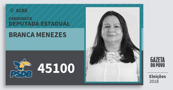 Santinho Branca Menezes 45100 (PSDB) Deputada Estadual | Acre | Eleições 2018