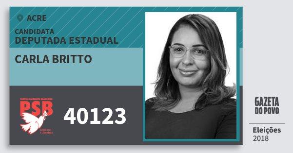 Santinho Carla Britto 40123 (PSB) Deputada Estadual | Acre | Eleições 2018