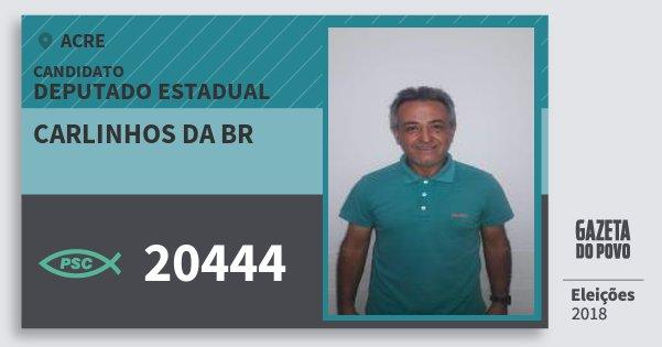 Santinho Carlinhos da Br 20444 (PSC) Deputado Estadual | Acre | Eleições 2018