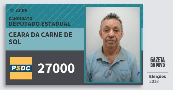 Santinho Ceara da Carne de Sol 27000 (DC) Deputado Estadual | Acre | Eleições 2018