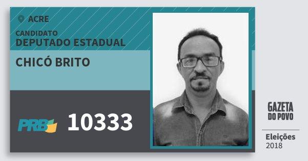 Santinho Chicó Brito 10333 (PRB) Deputado Estadual | Acre | Eleições 2018