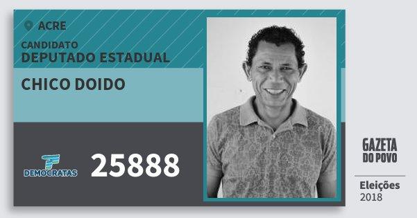 Santinho Chico Doido 25888 (DEM) Deputado Estadual | Acre | Eleições 2018