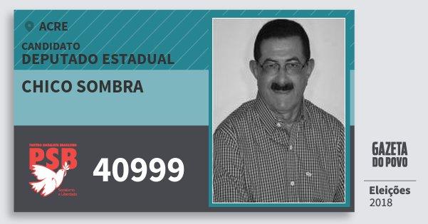 Santinho Chico Sombra 40999 (PSB) Deputado Estadual | Acre | Eleições 2018