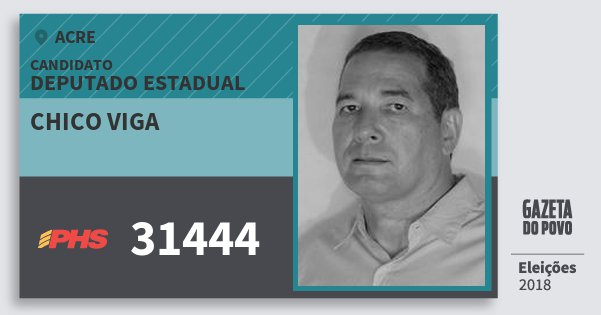Santinho Chico Viga 31444 (PHS) Deputado Estadual | Acre | Eleições 2018