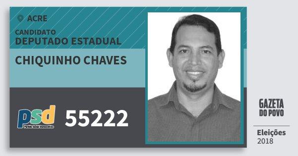 Santinho Chiquinho Chaves 55222 (PSD) Deputado Estadual | Acre | Eleições 2018