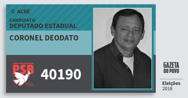 Santinho Coronel Deodato 40190 (PSB) Deputado Estadual | Acre | Eleições 2018