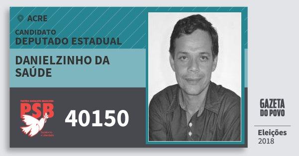 Santinho Danielzinho da Saúde 40150 (PSB) Deputado Estadual | Acre | Eleições 2018