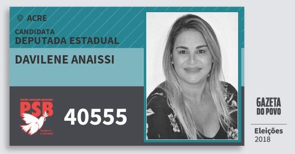 Santinho Davilene Anaissi 40555 (PSB) Deputada Estadual | Acre | Eleições 2018