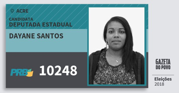 Santinho Dayane Santos 10248 (PRB) Deputada Estadual | Acre | Eleições 2018