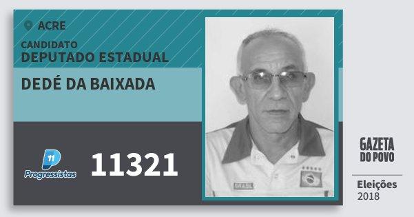 Santinho Dedé da Baixada 11321 (PP) Deputado Estadual | Acre | Eleições 2018