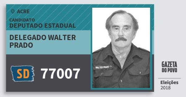 Santinho Delegado Walter Prado 77007 (SOLIDARIEDADE) Deputado Estadual | Acre | Eleições 2018