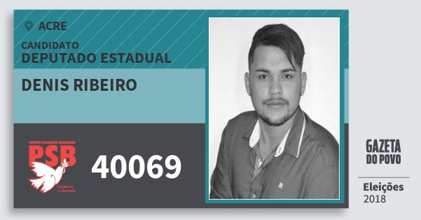 Santinho Denis Ribeiro 40069 (PSB) Deputado Estadual | Acre | Eleições 2018