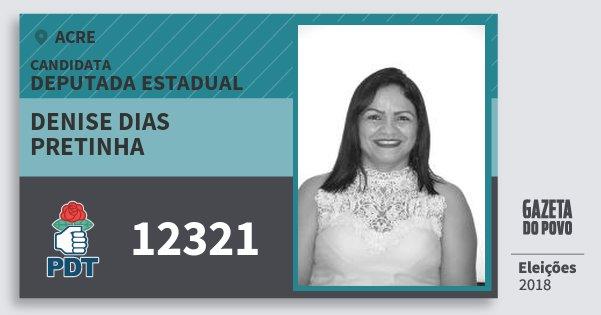 Santinho Denise Dias Pretinha 12321 (PDT) Deputada Estadual   Acre   Eleições 2018