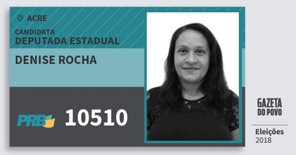 Santinho Denise Rocha 10510 (PRB) Deputada Estadual | Acre | Eleições 2018