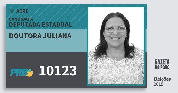 Santinho Doutora Juliana 10123 (PRB) Deputada Estadual | Acre | Eleições 2018