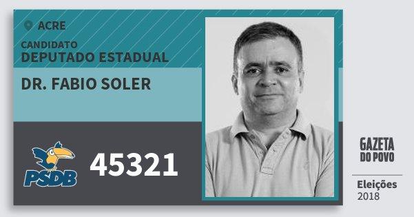 Santinho Dr. Fabio Soler 45321 (PSDB) Deputado Estadual | Acre | Eleições 2018