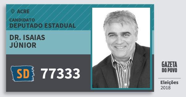 Santinho Dr. Isaias Júnior 77333 (SOLIDARIEDADE) Deputado Estadual | Acre | Eleições 2018