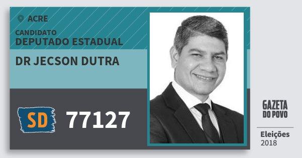 Santinho Dr Jecson Dutra 77127 (SOLIDARIEDADE) Deputado Estadual | Acre | Eleições 2018