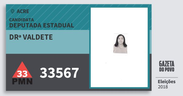 Santinho Drª Valdete 33567 (PMN) Deputada Estadual | Acre | Eleições 2018